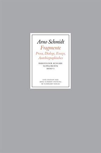 Bargfelder Ausgabe. Supplemente: Band 1: Fragmente: Prosa – Dialoge – Essays – Autobiografisches