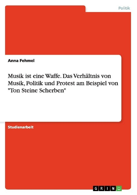 musik ist eine waffe. das verhältnis von musik, politik und prot