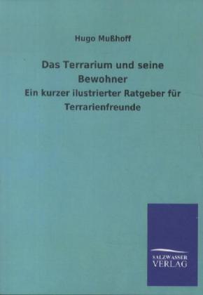 das terrarium und seine bewohner