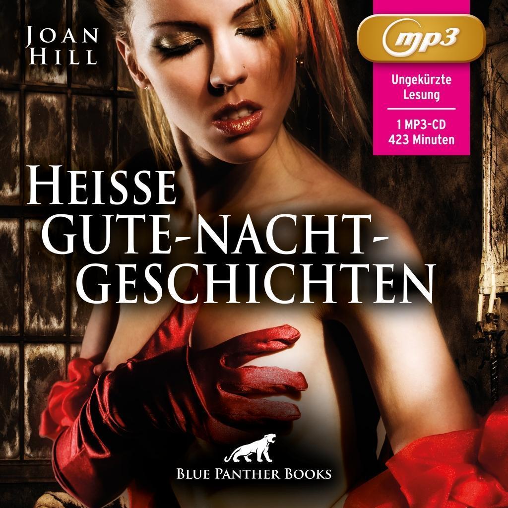 Hei�e Gute-Nacht-Geschichten Erotik Audio Storys Erotisches H�rbuch MP3CD, Audio-CD, MP3